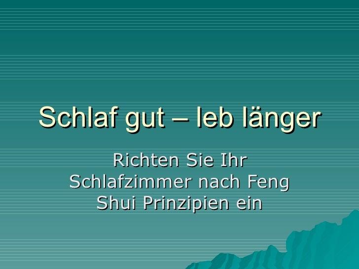 Schlaf Gut U2013 Leb Länger Richten Sie Ihr Schlafzimmer Nach Feng Shui  Prinzipien Ein .