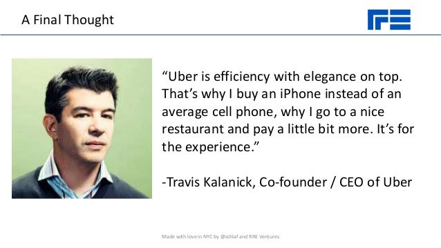"""A Final Thought """"Uber is efficiency with elegance on top. That's why I buy an iPhone instead of an average cell phone, why..."""