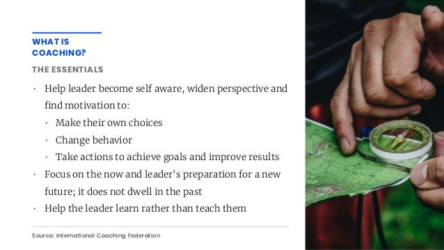 • Help leader become self aware, widen perspective and nd motivation to: • Make their own choices • Change behavior • Take...
