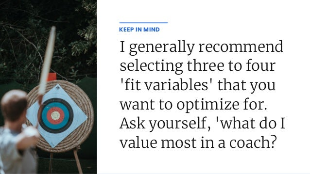 I generally recommend selecting three to four ' t variables' that you want to optimize for. Ask yourself, 'what do I value...