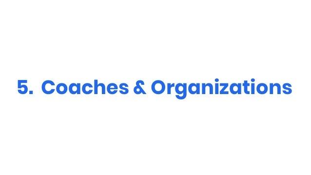 5. Coaches & Organizations