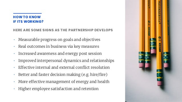 • Measurable progress on goals and objectives • Real outcomes in business via key measures • Increased awareness and energ...
