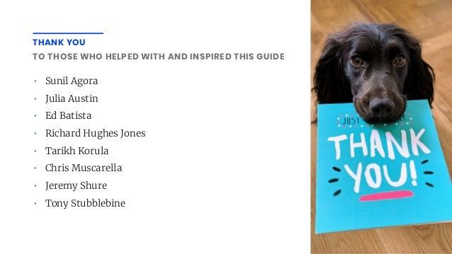 THANK YOU • Sunil Agora • Julia Austin • Ed Batista • Richard Hughes Jones • Tarikh Korula • Chris Muscarella • Jeremy Shu...