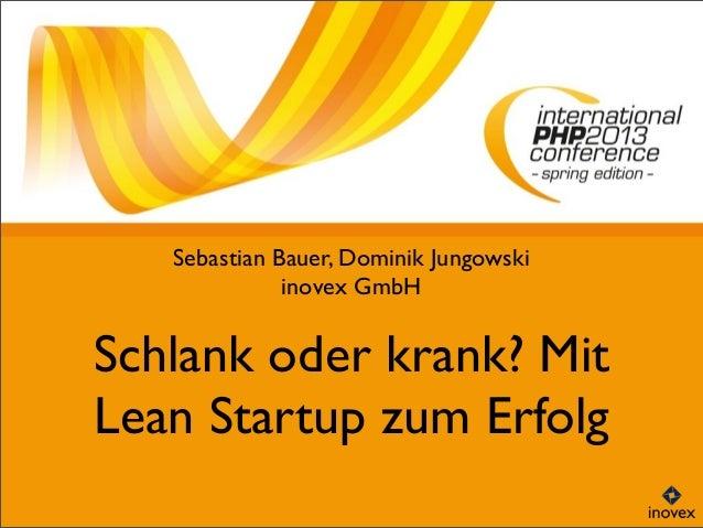 Schlank oder krank? MitLean Startup zum ErfolgSebastian Bauer, Dominik Jungowskiinovex GmbH