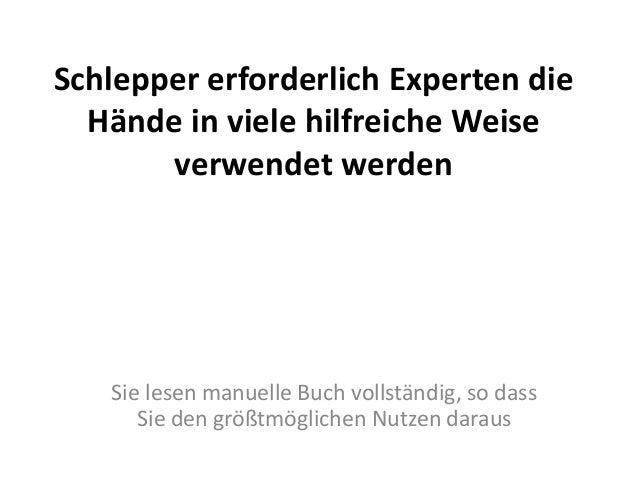 Schlepper erforderlich Experten die  Hände in viele hilfreiche Weise       verwendet werden   Sie lesen manuelle Buch voll...