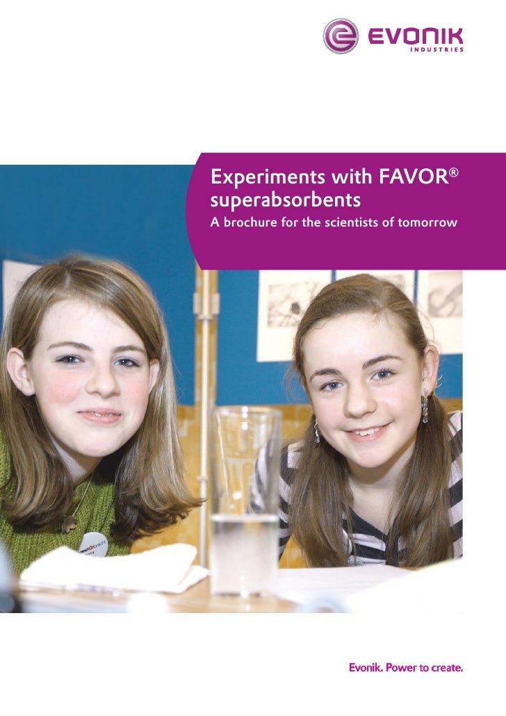 Experiments with FAVOR® superabsorbents A brochure for the scientists of tomorrow