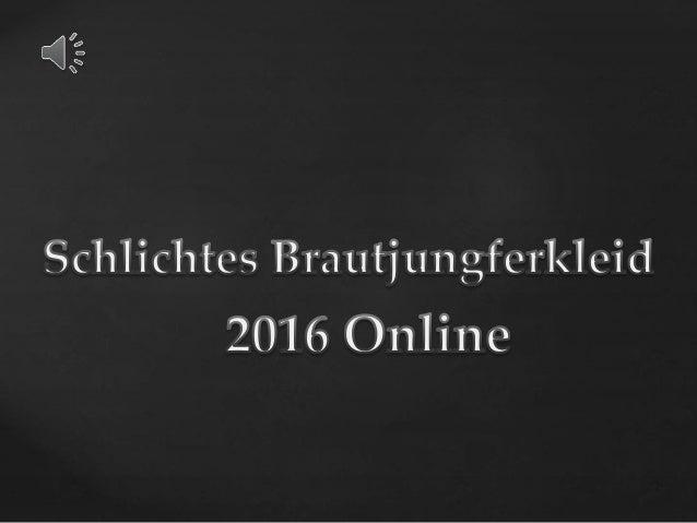 Schlichte brautjungfernkleider 2016   persun