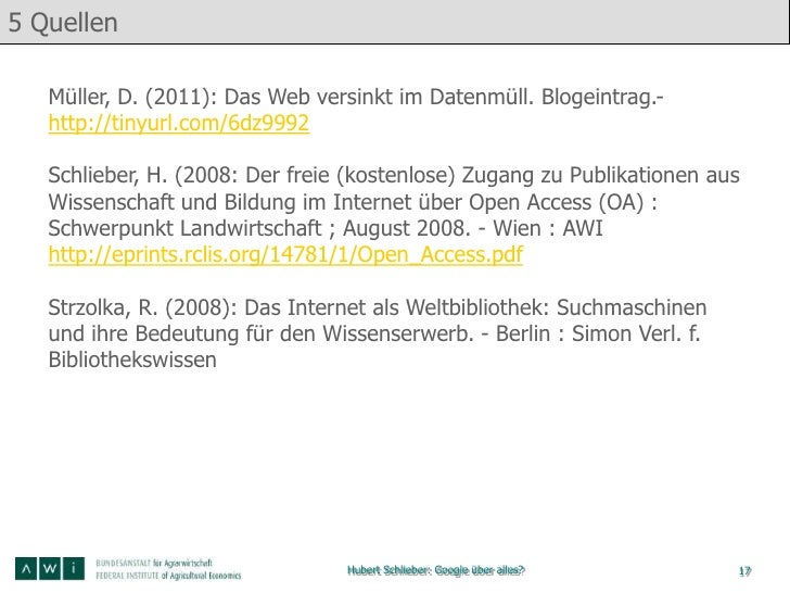 5 Quellen   Müller, D. (2011): Das Web versinkt im Datenmüll. Blogeintrag.-   http://tinyurl.com/6dz9992   Schlieber, H. (...