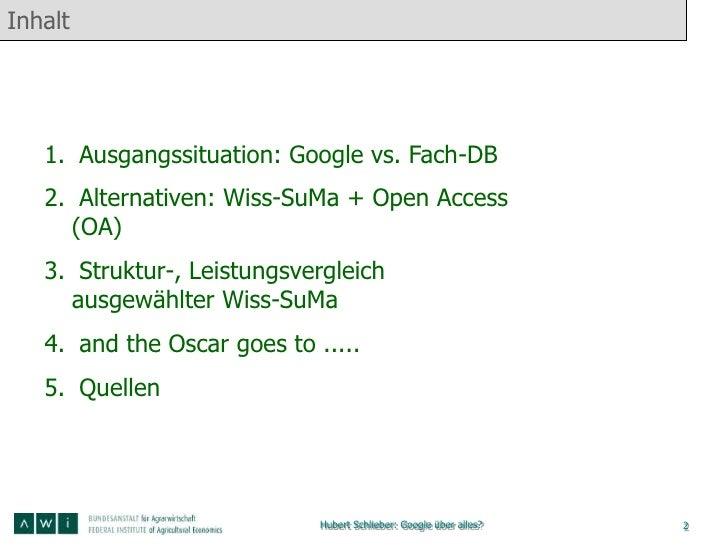 Inhalt   1. Ausgangssituation: Google vs. Fach-DB   2. Alternativen: Wiss-SuMa + Open Access     (OA)   3. Struktur-, Leis...