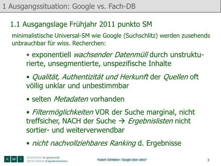 1 Ausgangssituation: Google vs. Fach-DB  1.1 Ausgangslage Frühjahr 2011 punkto SM  minimalistische Universal-SM wie Google...
