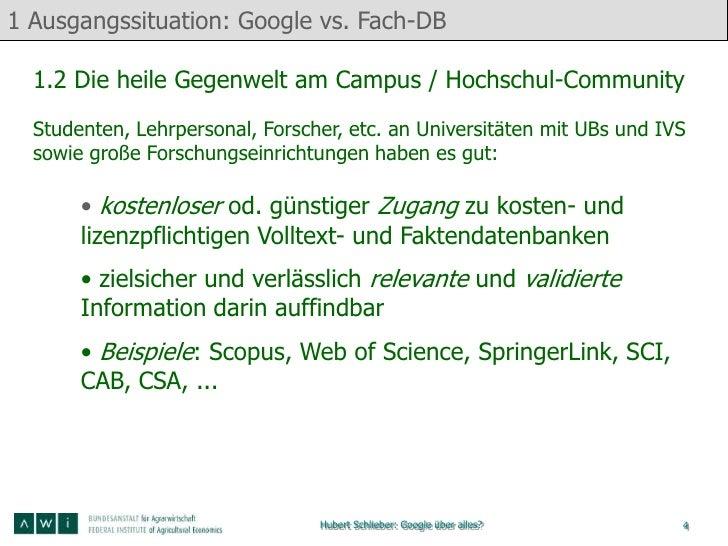 1 Ausgangssituation: Google vs. Fach-DB  1.2 Die heile Gegenwelt am Campus / Hochschul-Community  Studenten, Lehrpersonal,...
