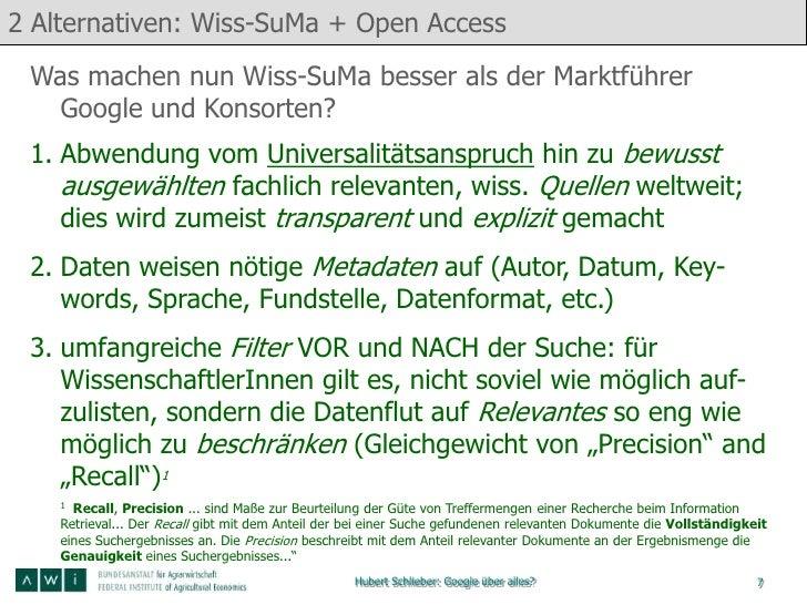 2 Alternativen: Wiss-SuMa + Open Access Was machen nun Wiss-SuMa besser als der Marktführer  Google und Konsorten? 1. Abwe...
