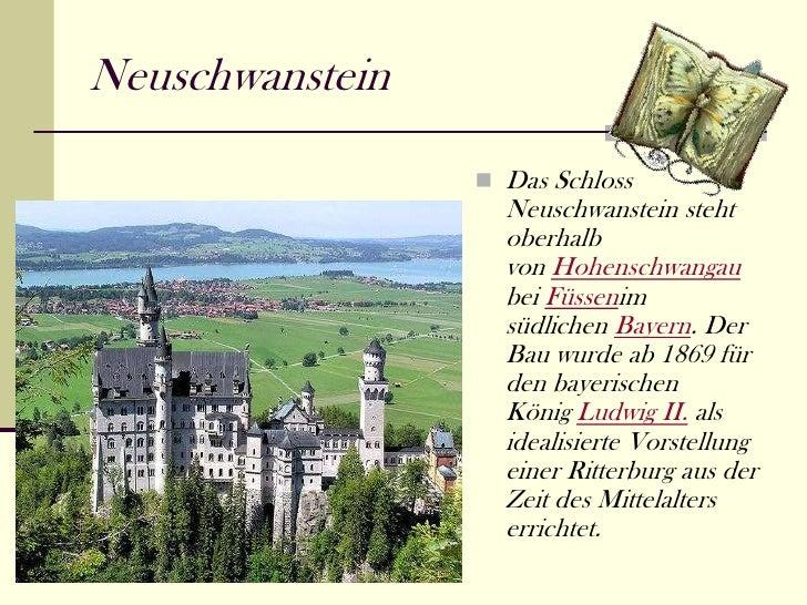 Neuschwanstein                  Das Schloss                   Neuschwanstein steht                   oberhalb            ...