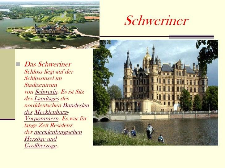 Schweriner Das Schweriner  Schloss liegt auf der  Schlossinsel im  Stadtzentrum  von Schwerin. Es ist Sitz  des Landtages...