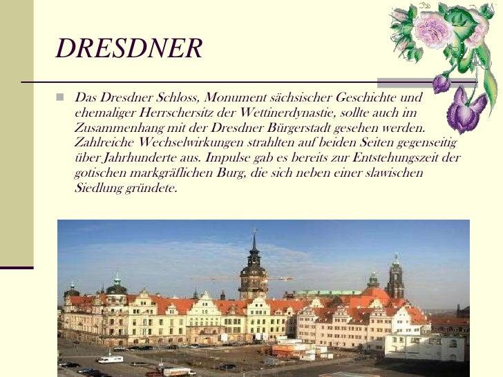 DRESDNER Das Dresdner Schloss, Monument sächsischer Geschichte und   ehemaliger Herrschersitz der Wettinerdynastie, sollt...