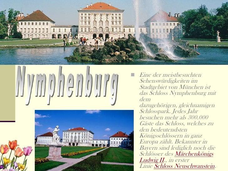  Eine der meistbesuchten   Sehenswürdigkeiten im   Stadtgebiet von München ist   das Schloss Nymphenburg mit   dem   dazu...