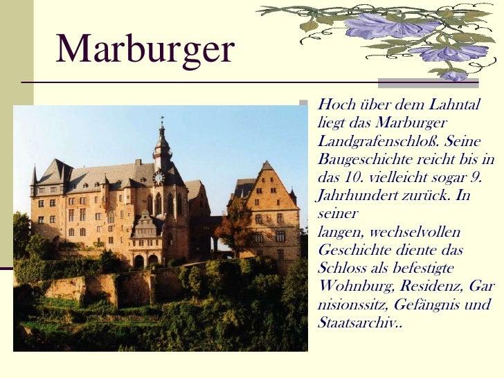 Marburger             Hoch über dem Lahntal              liegt das Marburger              Landgrafenschloß. Seine        ...
