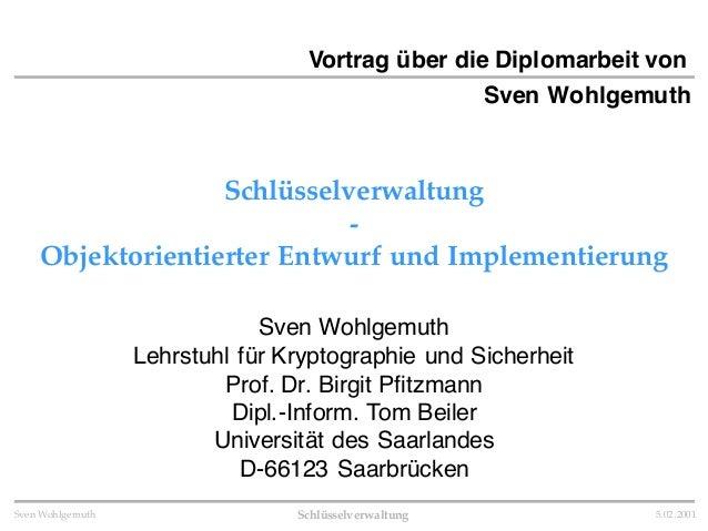 Schlüsselverwaltung 5.02.2001Sven Wohlgemuth Schlüsselverwaltung - Objektorientierter Entwurf und Implementierung Sven Woh...