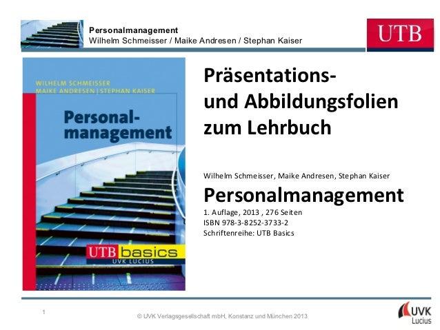 Personalmanagement    Wilhelm Schmeisser / Maike Andresen / Stephan Kaiser                                    Präsentation...