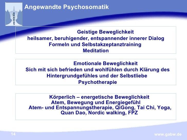 Angewandte Psychosomatik <ul><li>Körperlich – energetische Beweglichkeit </li></ul><ul><li>Atem, Bewegung und Energiegefüh...