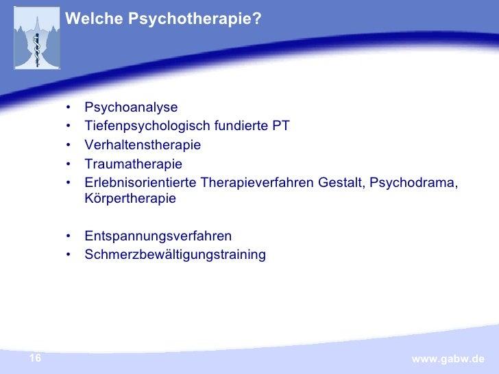 Welche Psychotherapie? <ul><li>Psychoanalyse </li></ul><ul><li>Tiefenpsychologisch fundierte PT </li></ul><ul><li>Verhalte...