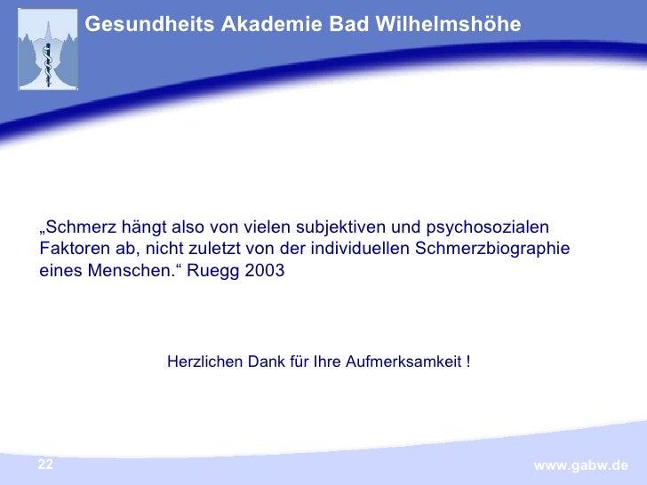 """Gesundheits Akademie Bad Wilhelmshöhe """" Schmerz hängt also von vielen subjektiven und psychosozialen Faktoren ab, nicht zu..."""