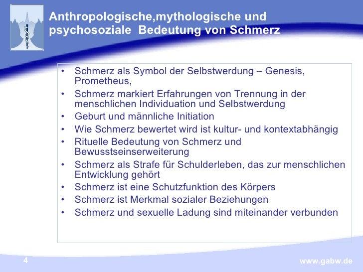 Anthropologische,mythologische und psychosoziale  Bedeutung von Schmerz <ul><li>Schmerz als Symbol der Selbstwerdung – Gen...