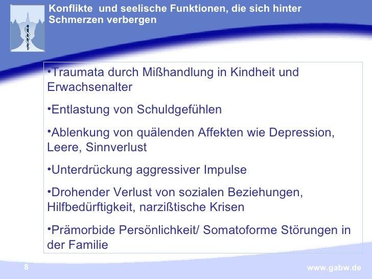 Konflikte  und seelische Funktionen, die sich hinter Schmerzen verbergen <ul><li>Traumata durch Mißhandlung in Kindheit un...