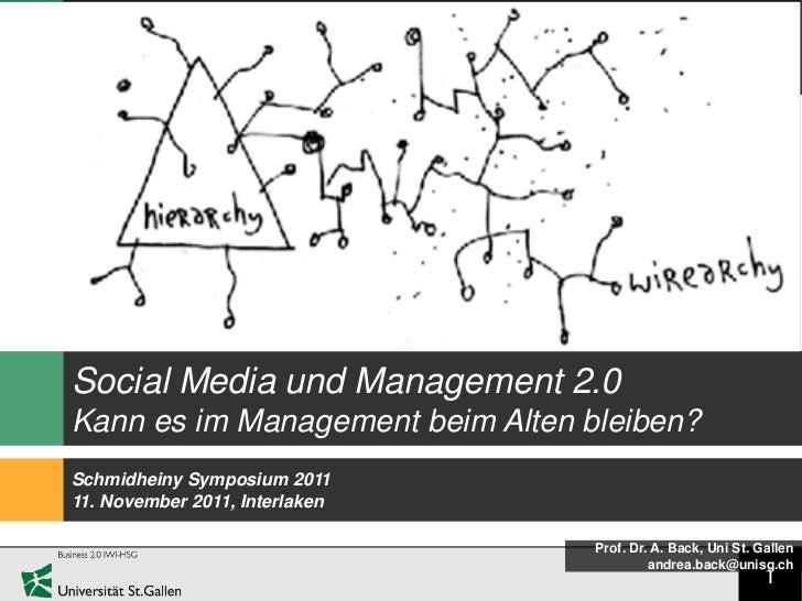 Social Media und Management 2.0Kann es im Management beim Alten bleiben?Schmidheiny Symposium 201111. November 2011, Inter...