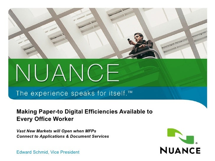 Making Paper-to Digital Efficiencies Available to  Every Office Worker Edward Schmid, Vice President Vast New Markets will...
