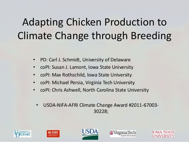 Adapting Chicken Production to Climate Change through Breeding • PD: Carl J. Schmidt, University of Delaware • coPI: Susan...