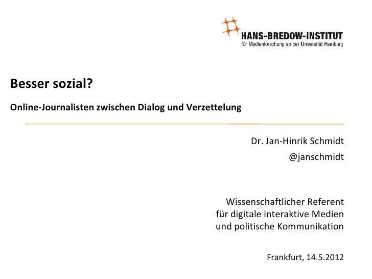 Besser sozial?Online-Journalisten zwischen Dialog und Verzettelung                                                       D...