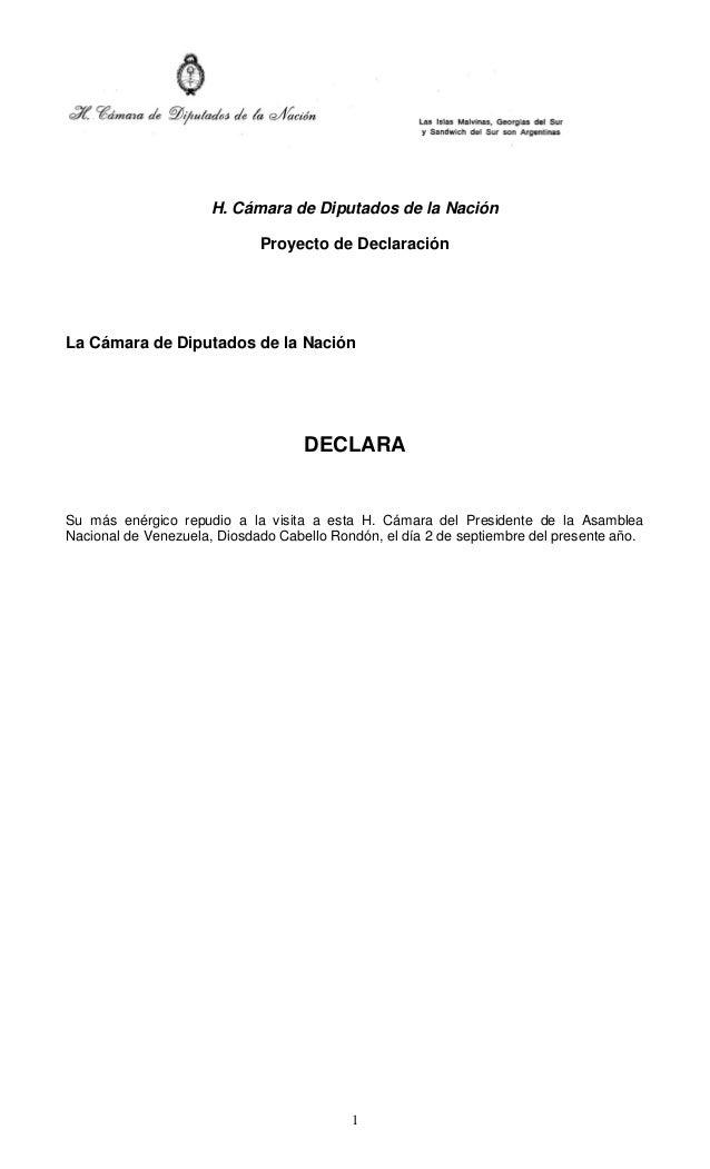 1  H. Cámara de Diputados de la Nación  Proyecto de Declaración  La Cámara de Diputados de la Nación  DECLARA  Su más enér...