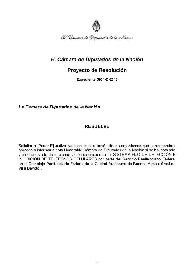 H. Cámara de Diputados de la Nación Proyecto de Resolución Expediente 5931-D-2013 La Cámara de Diputados de la Nación RESU...