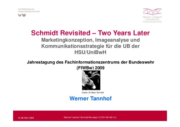 Schmidt Revisited – Two Years Later                Marketingkonzeption, Imageanalyse und                Kommunikationsstra...