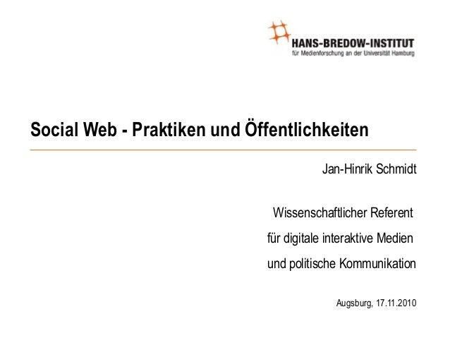 Social Web - Praktiken und Öffentlichkeiten Jan-Hinrik Schmidt Wissenschaftlicher Referent für digitale interaktive Medien...