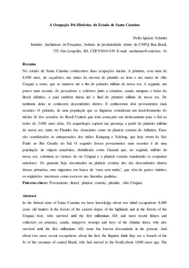 A Ocupação Pré-Histórica do Estado de Santa Catarina Pedro Ignácio Schmitz Instituto Anchietano de Pesquisas, bolsista de ...