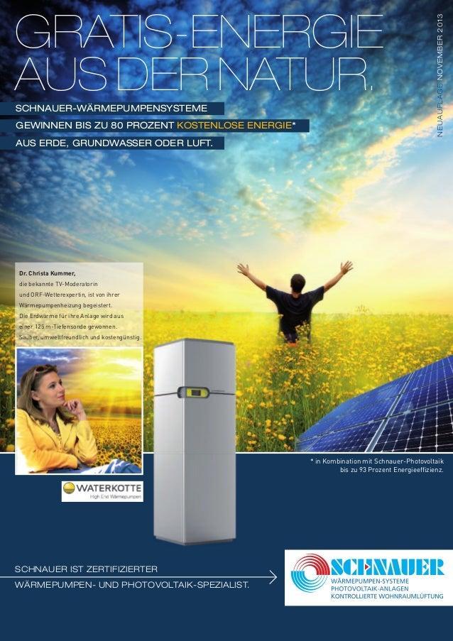 GRATIS-ENERGIE AUS DER NATUR. SCHNAUER IST ZERTIFIZIERTER WÄRMEPUMPEN- UND PHOTOVOLTAIK-SPEZIALIST. SCHNAUER-WÄRMEPUMPENSY...
