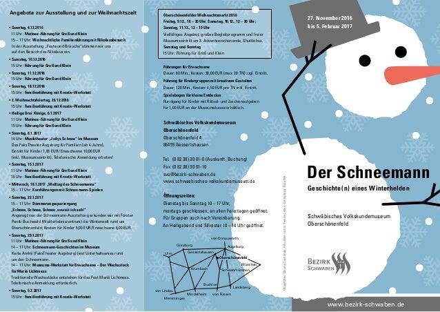 www.bezirk-schwaben.de • Sonntag, 4.12.2016 11 Uhr: Matinee-Führung für Groß und Klein 15 – 17 Uhr: Weihnachtliche Familie...