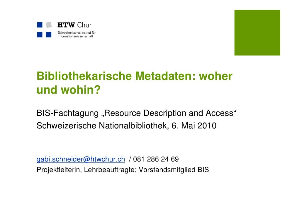 "Bibliothekarische Metadaten: woher und wohin? BIS-Fachtagung ""Resource Description and Access"" Schweizerische Nationalbibl..."