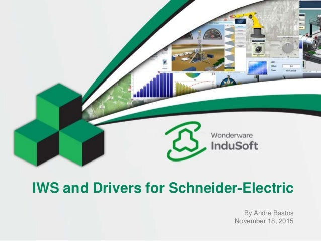 IWS and Drivers for Schneider-Electric By Andre Bastos November 18, 2015