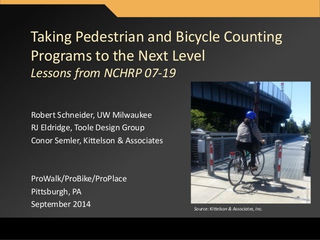 MOVINGFORWARDTHINKING  Taking Pedestrian and Bicycle Counting  Programs to the Next Level  Lessons from NCHRP 07-19  Rober...