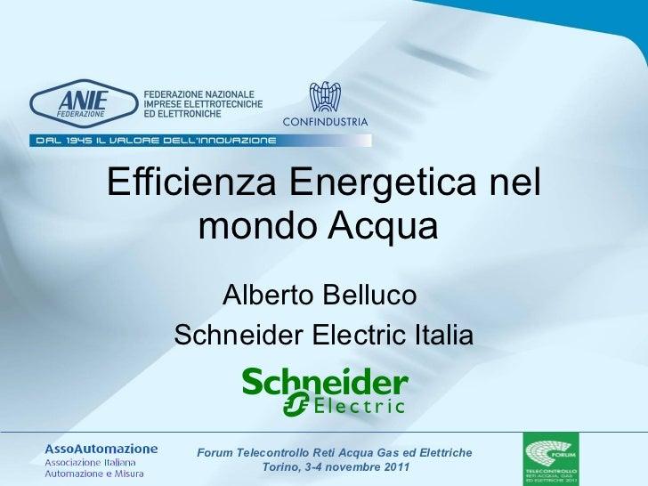 Efficienza Energetica nel mondo Acqua  Alberto Belluco  Schneider Electric Italia