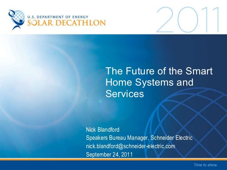 The Future of the Smart Home Systems and Services Nick Blandford Speakers Bureau Manager, Schneider Electric [email_addres...