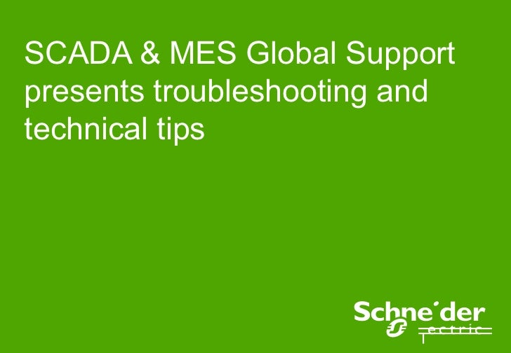 SCADA & MES Global Supportpresents troubleshooting andtechnical tips