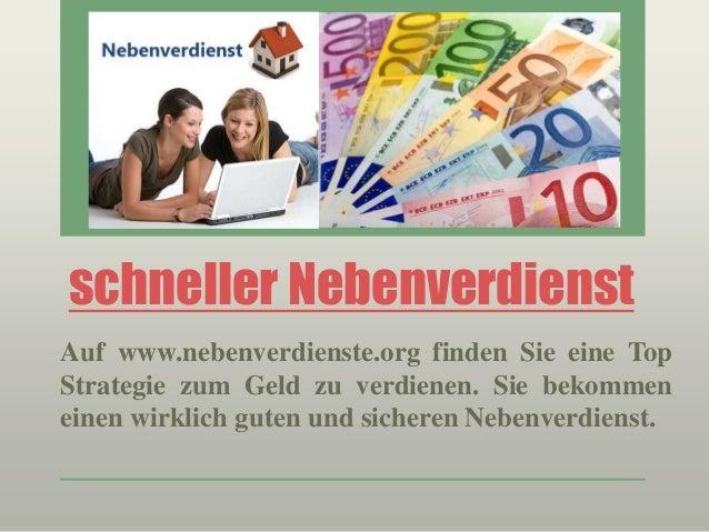 schneller Nebenverdienst Auf www.nebenverdienste.org finden Sie eine Top Strategie zum Geld zu verdienen. Sie bekommen ein...