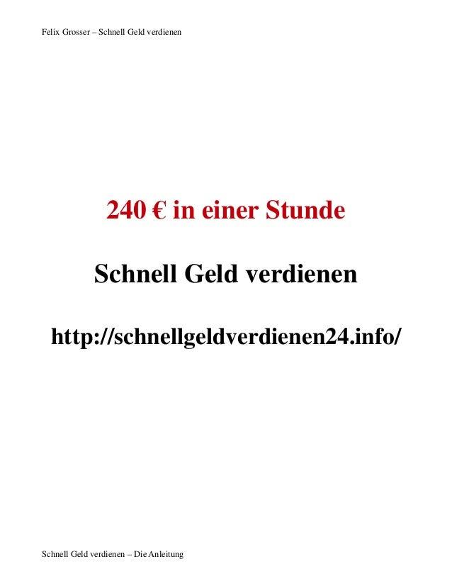 Felix Grosser – Schnell Geld verdienen                 240 € in einer Stunde              Schnell Geld verdienen  http://s...