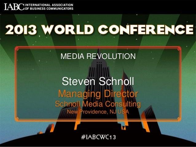 MEDIA REVOLUTION Steven Schnoll Managing Director Schnoll Media Consulting New Providence, NJ USA