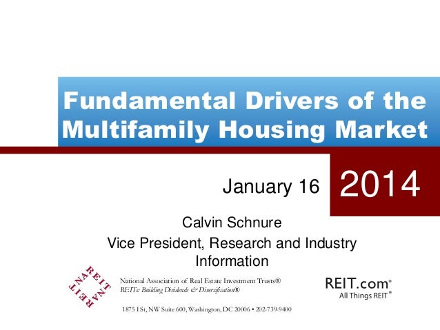 Fundamental Drivers of the Multifamily Housing Market January 16  2014  Calvin Schnure Vice President, Research and Indust...