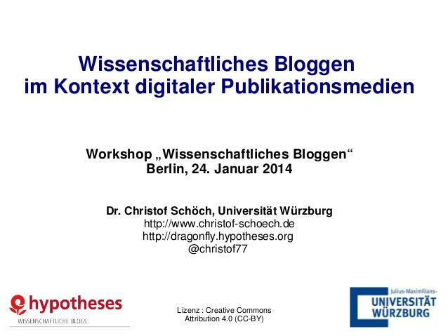 """Wissenschaftliches Bloggen im Kontext digitaler Publikationsmedien Workshop """"Wissenschaftliches Bloggen"""" Berlin, 24. Janua..."""